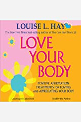 Love Your Body: A Positive Affirmation Guide for Loving and Appreciating Your Body Audible Audiobook