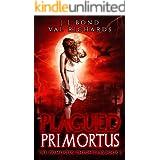 Plagued Primortus: A Teen Dystopian Adventure (The Primortus Chronicles Book 3)