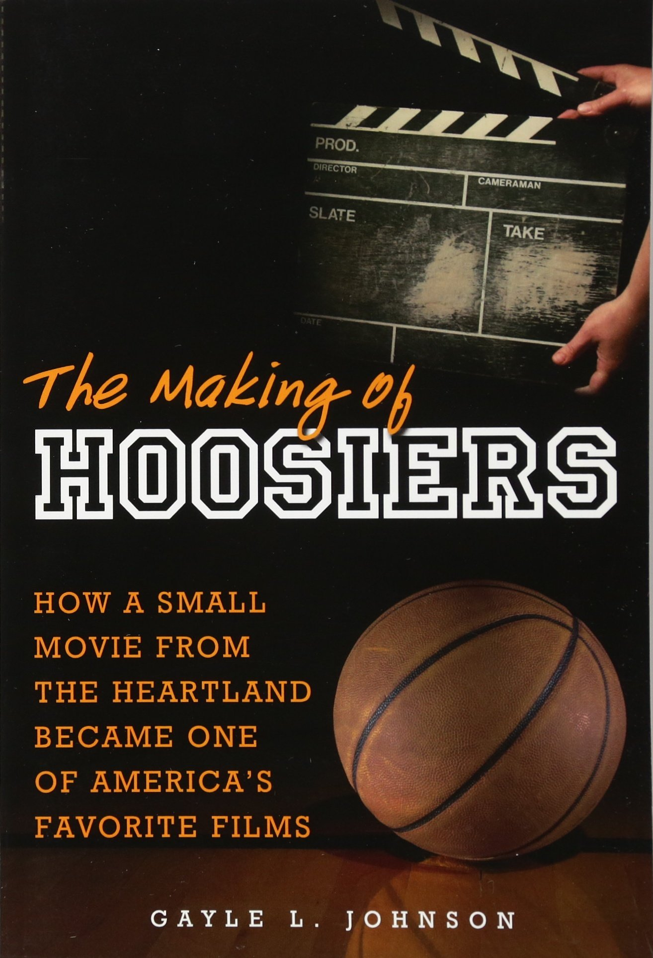 The Making of Hoosiers: How a Small Movie from the Heartland Became One of America's Favorite Films PDF