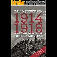 1914-1918 - A história da Primeira Guerra Mundial