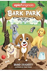 Bark Park (Bark Park Book 1) Hardcover