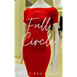 Full Circle: The love of a lifetime (Part 2 of 5)