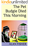 The Pet Budgie Died This Morning