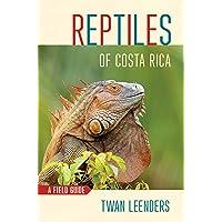 Reptiles of Costa Rica: A Field Guide