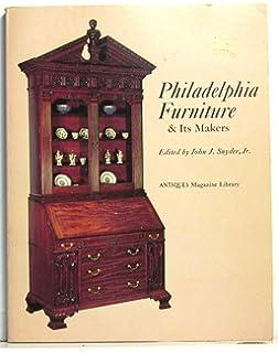Philadelphia Furniture U0026 Its Makers (Antiques Magazine Library)
