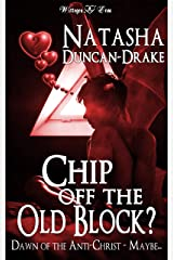 Chip Off the Old Block?: Dawn of the Anti-Christ - Maybe... Kindle Edition
