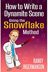How to Write a Dynamite Scene Using the Snowflake Method (Advanced Fiction Writing Book 2) Kindle Edition