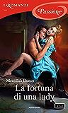 La fortuna di una lady (I Romanzi Passione) (Rules for the Reckless (versione italiana) Vol. 4)