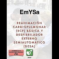 REANIMACIÓN CARDIOPULMONAR (RCP) BÁSICA Y DESFIBRILADOR EXTERNO SEMIAUTOMÁTICO (DESA)