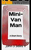 Mini-Van Man: A Short Story