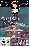 One Night in the Bayou (Miss Fortune World (A Miss Prim & Proper Mystery) Book 2)