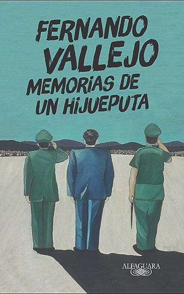 Memorias de un hijueputa eBook: Vallejo, Fernando: Amazon.es ...