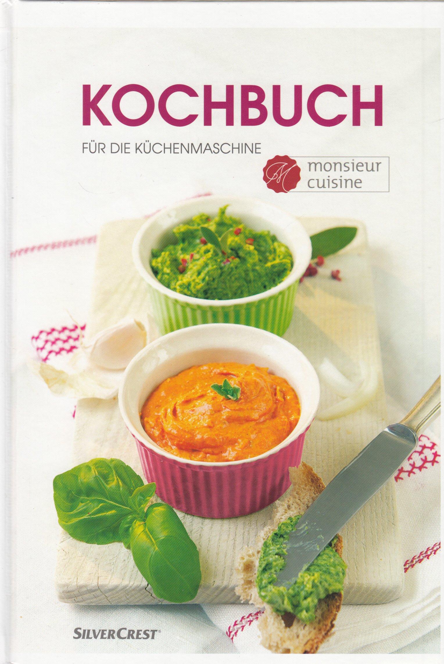 Kochbuch Fur Die Kuchenmaschine Monsieur Cuisine Amazon De Silver