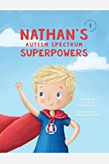 Nathan's Autism Spectrum Superpowers (One Three Nine Inspired Book 1) Kindle Edition