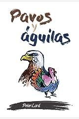 Pavos y águilas (Spanish Edition) Kindle Edition