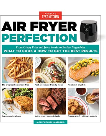 Air Fryer Perfection: From Crispy Fries and Juicy Steaks to Perfect Vegetables, What to