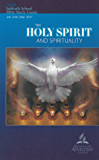The Holy Spirit and Spirituality (Adult Bible Study Guide)