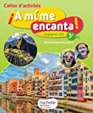 A mi me encanta espagnol cycle 4 / 3e LV2 - Cahier d'activités - éd. 2017: cahier, cahier d'exercices