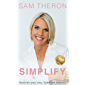 Simplify: Declutter your time, home, finances and thoughts: Declutter your time, home and finances.