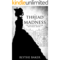 A Thread of Madness (The Dickinson Sisters Mysteries Book 1)