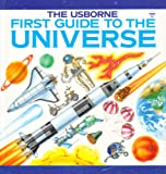 First Guide to the Universe (Usborne Explainers)