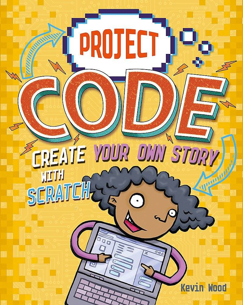 Create Your Own Story With Scratch  Project Code Band 3