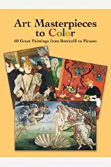 Art Masterpieces to Color: 60 Great Paintings from Botticelli to Picasso (Dover Art Coloring Book) Paperback