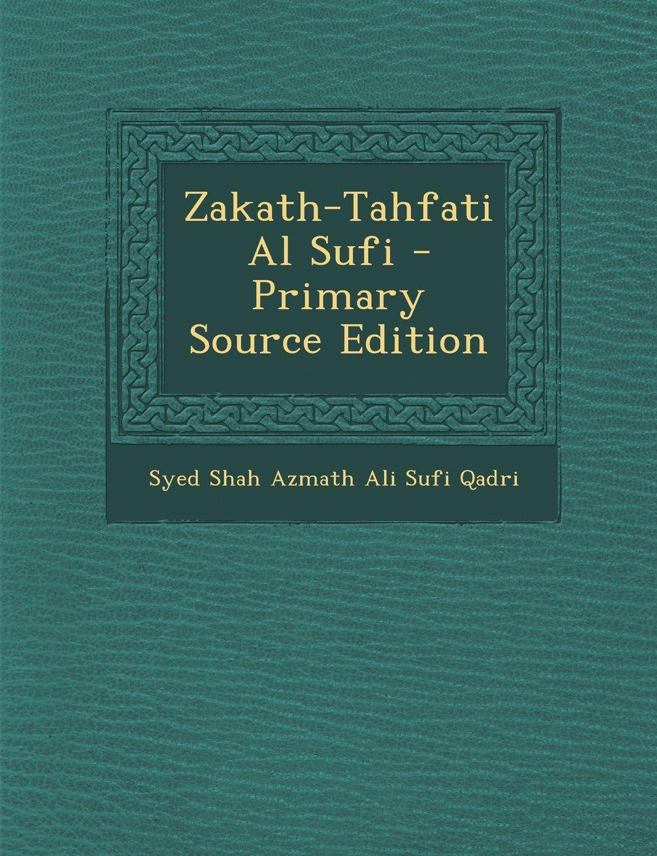 Read Online Zakath-Tahfati Al Sufi - Primary Source Edition (Urdu Edition) pdf epub
