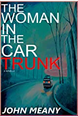 The Woman in the Car Trunk: A Suspense/Horror/Crime Thriller Kindle Edition