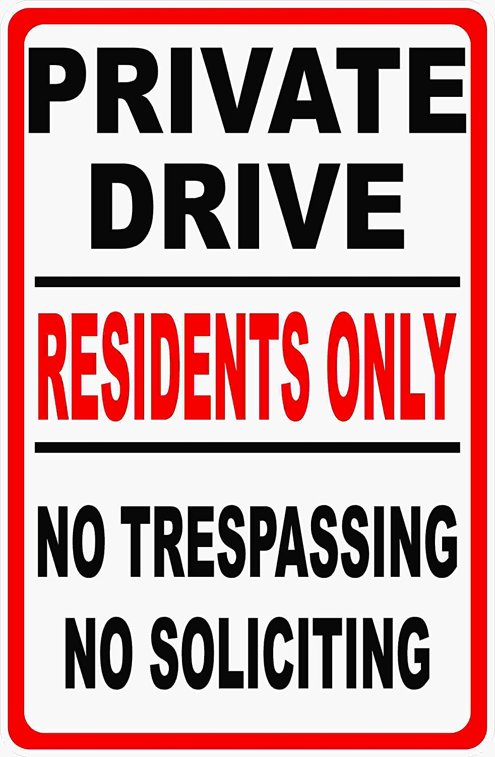 Made in the U.S.A. 12x18 Metal Private Drive Residents Only Sign No Trespassing Soliciting