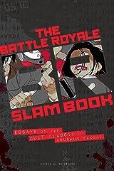 Battle Royale Slam Book: Essays on the Cult Classic by Koushun Takami Paperback
