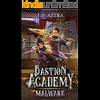 Malware: A Cultivation Academy Series (Bastion Academy Book 2)
