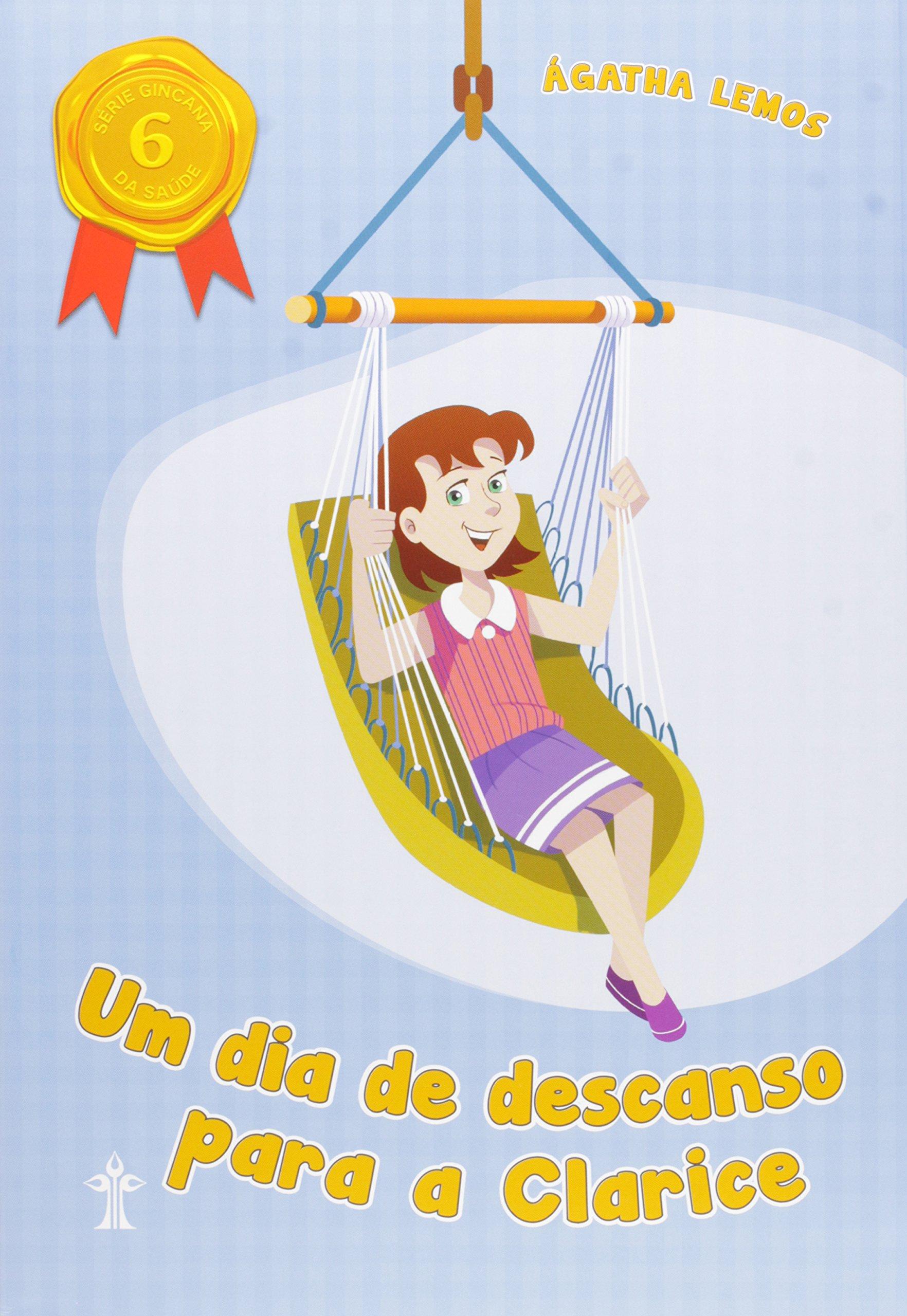 Download Um Dia de Descanso Para a Clarice - Volume 6. Série Gincana da Saúde ebook