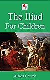 The Iliad for Children (Illustrated)