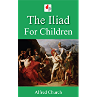 The Iliad for Children (Illustrated)