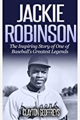 Jackie Robinson: The Inspiring Story of One of Baseball's Greatest Legends (Baseball Biography Books Book 2) Kindle Edition