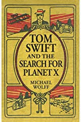 TOM SWIFT and the Search for Planet X (A Swift Generations Novel Book 1) Kindle Edition