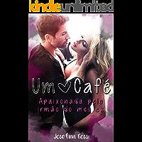 Um Café: Apaixonada pelo irmão do meu ex (Romances eróticos em português) (contos e prazeres)