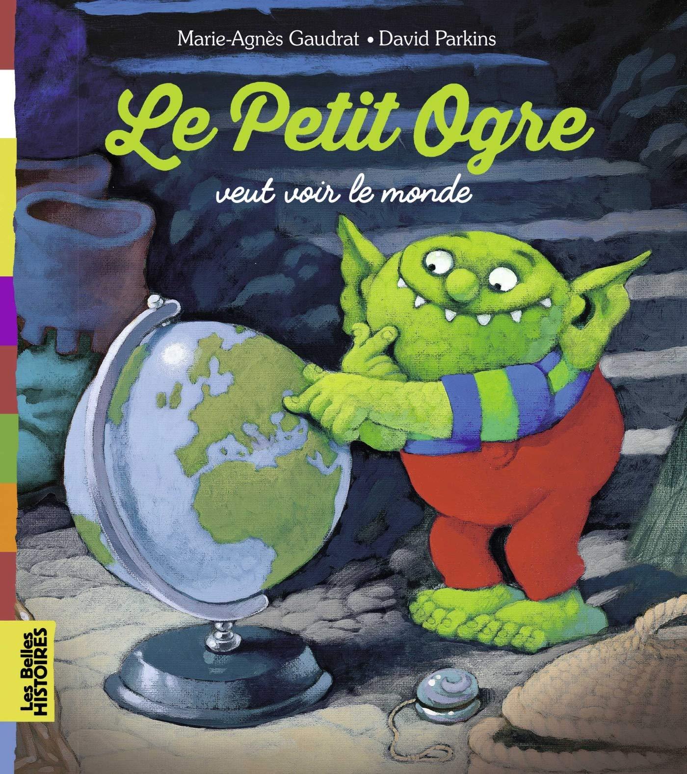 Download HISTOIRES PETIT OGRE VEUT VOIR LE MONDE ebook
