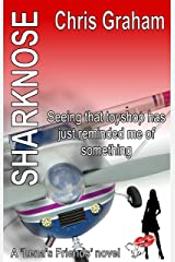 Sharknose: Seeing that toyshop has just reminded me of something (Lena's Friends Book 6) Kindle Edition