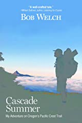 Cascade Summer: My Adventure on Oregon's Pacific Crest Trail Kindle Edition