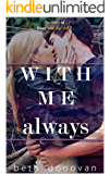 With me - Always (The story of Shay and Jay  Vol. 2)