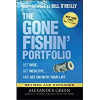 The Gone Fishin′ Portfolio: Get Wise, Get Wealthy...and Get on With Your Life