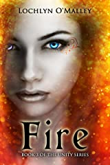 Fire: Book 3 of the Unity Series Kindle Edition