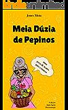 Meia Dúzia de Pepinos: peça de teatro para crianças (Coleção Aqui-Agora Dramaturgia Livro 1)