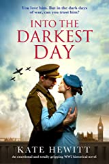 Into the Darkest Day: An emotional and totally gripping WW2 historical novel Kindle Edition
