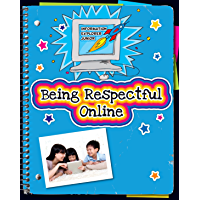 Being Respectful Online (Explorer Junior Library: Information Explorer Junior)