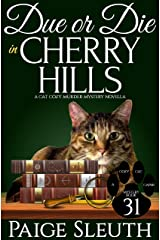 Due or Die in Cherry Hills: A Cat Cozy Murder Mystery (Cozy Cat Caper Mystery Book 31) Kindle Edition