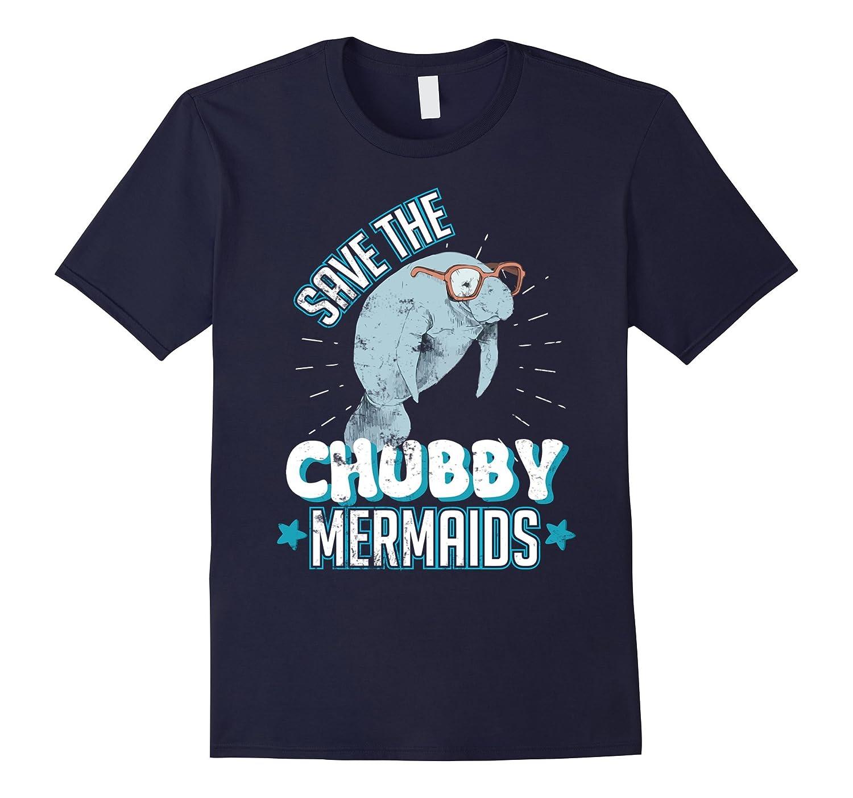 Manatees Shirt Chubby Mermaids Apparel-Awarplus