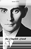 Franz Kafka: The Complete Novels (The Trial, The Castle, Amerika) (English Edition)